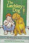 Auch, Mary Jane: The Latchkey Dog