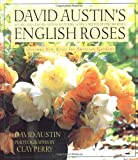 Austin, David: David Austin&#39;s English Roses: Glorious New Roses for American Gardens
