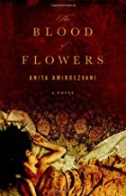 The Blood of Flowers: A Novel by Anita…