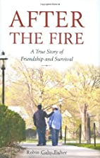 After the Fire: A True Story of Friendship…