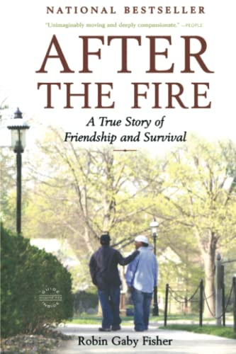 after-the-fire-a-true-story-of-friendship-and-survival