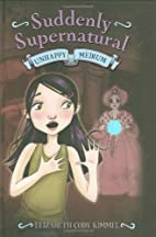 Suddenly Supernatural: Unhappy Medium by…
