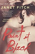 Paint It Black: A Novel by Janet Fitch