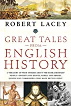 Great Tales from English History: A Treasury…