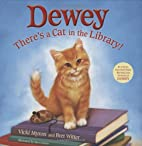 Dewey: There's a Cat in the Library! by…