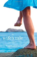 The Wife's Tale: A Novel by Lori…