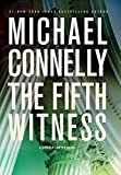 Connelly, Michael: The Fifth Witness (A Lincoln Lawyer Novel)
