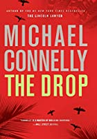 The drop : a novel by Michael Connelly
