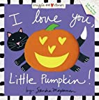 I Love You, Little Pumpkin! (Snuggle-Me…