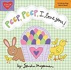 Peep, Peep, I Love You! (Padded Cloth Covers…