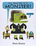 My Teacher Is a Monster! (No, I Am Not.) by…