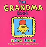 Parr, Todd: The Grandma Book