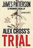 Patterson, James: Alex Cross's TRIAL (Alex Cross Novels)