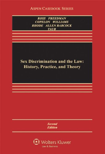 sex-discrimination-and-the-law-history-practice-and-theory-second-edition-law-school-cas-series