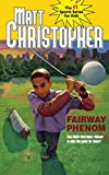 Christopher, Matt: Fairway Phenom (Matt Christopher Sports Bio Bookshelf)