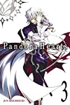 Pandora Hearts, Vol. 3 by Jun Mochizuki