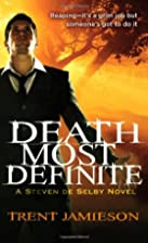 Death Most Definite (Death Works) by Trent…