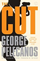 cover image of the cut by george pelecanos