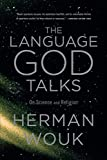 Wouk, Herman: The Language God Talks: On Science and Religion