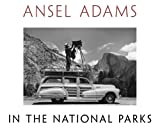 Adams, Ansel: Ansel Adams in the National Parks: Photographs from America's Wild Places