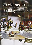 Sedaris, David: Holidays on Ice