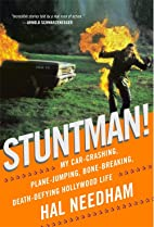 Stuntman!: My Car-Crashing, Plane-Jumping,…