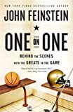 Feinstein, John: One on One: Behind the Scenes with the Greats in the Game