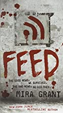 Feed (Newsflesh, Book 1) by Mira Grant