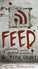 Feed (Newsflesh, Book 1) by Mira Grant