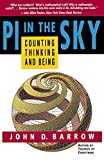 John D. Barrow: PI in the Sky: Counting, Thinking, and Being