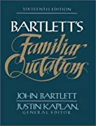 Familiar Quotations by John Bartlett