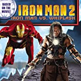 Huelin, Jodi: Iron Man 2: Iron Man Vs. Whiplash