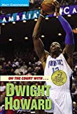 Christopher, Matt: On the Court with...Dwight Howard (Matt Christopher Sports Biographies)