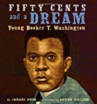 Fifty Cents and a Dream: Young Booker T.…