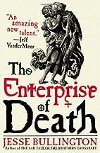 The Enterprise of Death by Jesse Bullington