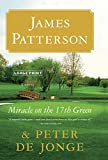 Patterson, James: Miracle on the 17th Green: A Novel