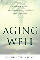 Aging Well: Surprising Guideposts to a…