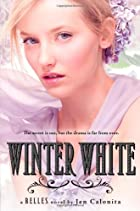 Winter White (Belles) by Jen Calonita
