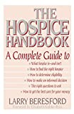 Beresford, Larry: The Hospice Handbook: A Complete Guide