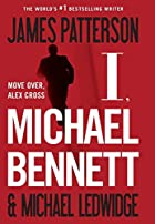 I, Michael Bennet by James Patterson