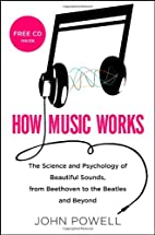 How Music Works: The Science and Psychology…