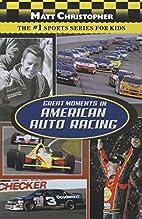 Great Moments in American Auto Racing (Matt…