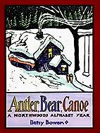 Antler, Bear, Canoe: A Northwoods Alphabet…