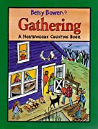 Gathering: A Northwoods Counting Book by…