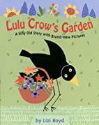 Lulu Crow's garden : a silly old story with…