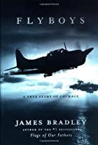 Flyboys: A True Story of Courage by James…