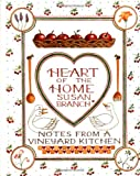 Branch, Susan: Heart of the Home: Notes from a Vineyard Kitchen