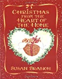 Branch, Susan: Christmas from the Heart of the Home