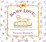 Branch, Susan: Baby Love: A Keepsake Book from the Heart of the Home