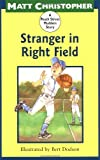 Christopher, Matt: Stranger in Right Field: A Peach Street Mudders Story